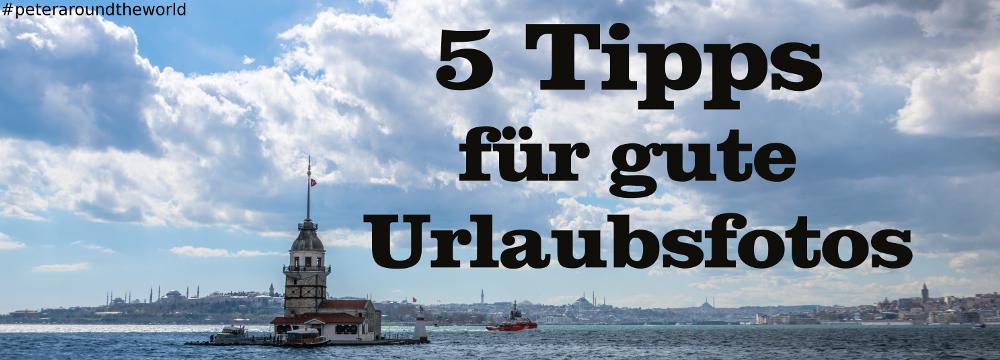 5-tipps-fuer-gute-urlaubsfotos_header