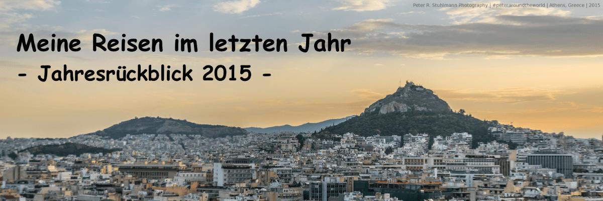 Jahresrückblick 2015 - Interrail Athen Beitragsbild