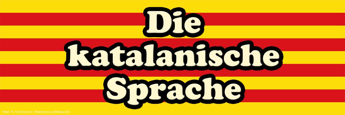 Die katalanische Sprache: Welche Sprache sprechen die Katalanen? - Sprache in Barcelona